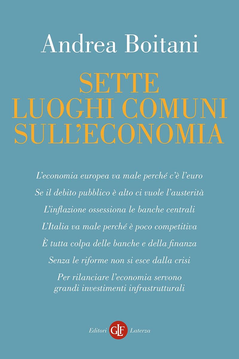 """Risultati immagini per Andrea Boitani, """"Sette luoghi comuni sull'economia"""""""
