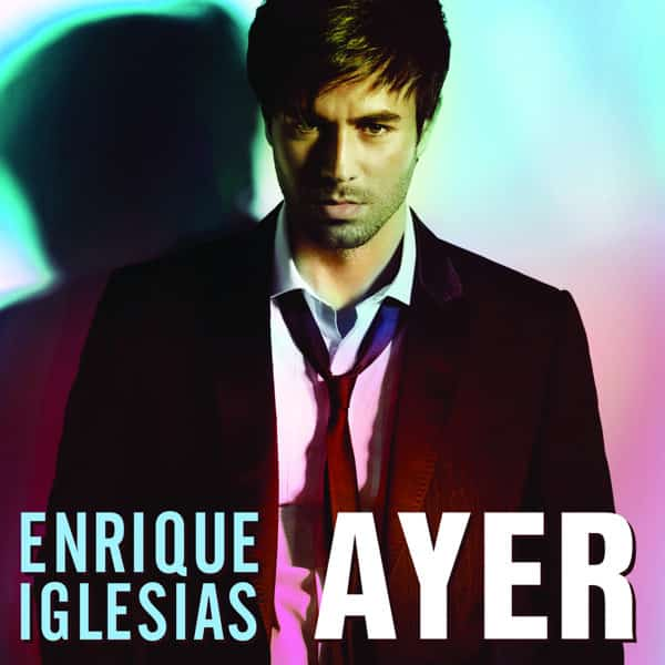 Enrique Iglesias – Ayer Music Video