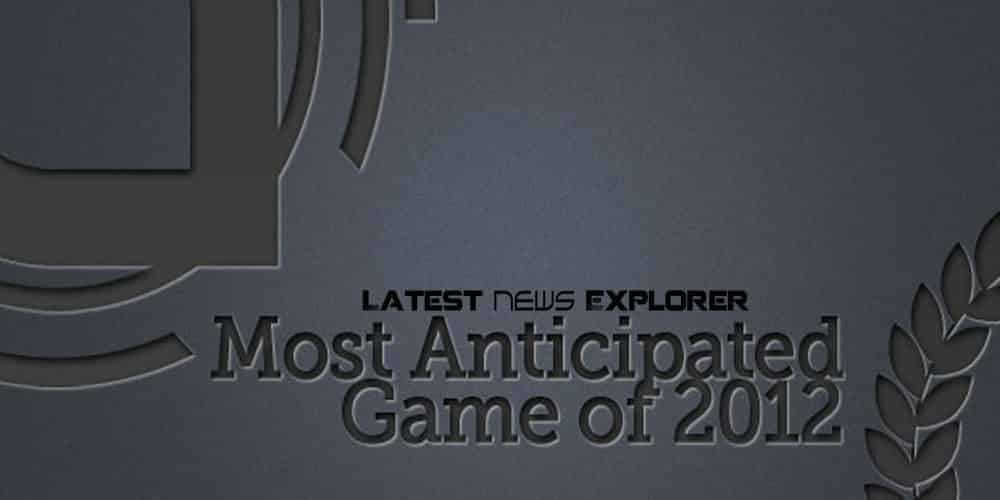 Most Anticipated Game Of 2012