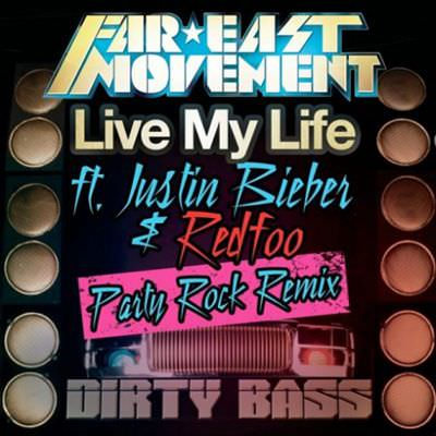 Live My Life (Party Rock Remix) – Music Video