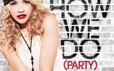 Rita Ora – How We Do (Party) – Music Video