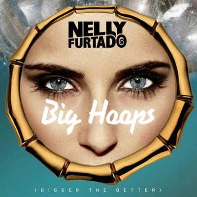 Nelly Furtado – Big Hoops (Bigger The Better)