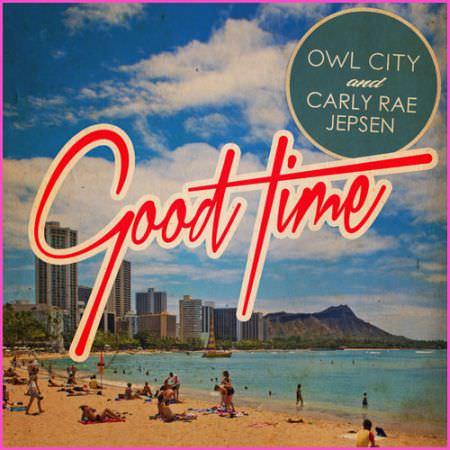 Owl City & Carly Rae Jepsen – Good Time (Music Video)