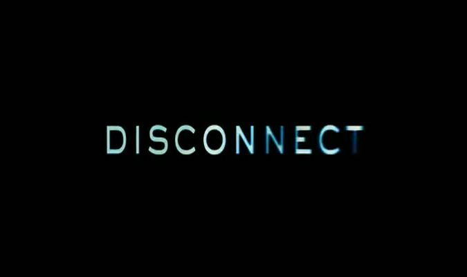 Disconnect – Trailer