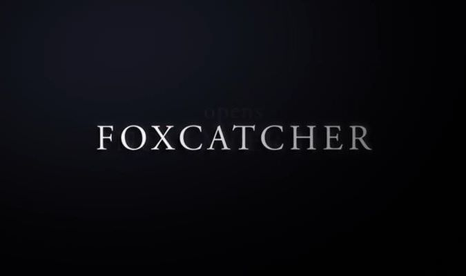 Foxcatcher – Theatrical Trailer