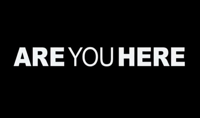 Are You Here – International Trailer