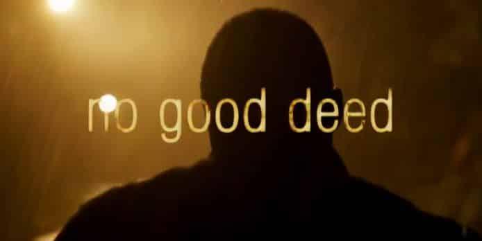 No Good Deed – Trailer