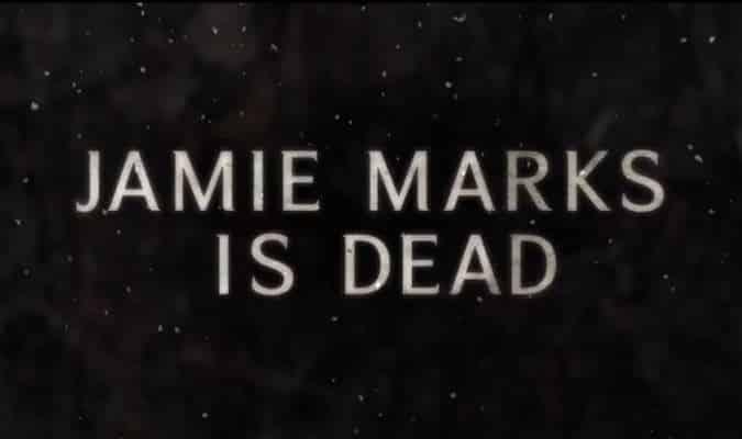 Jamie Marks Is Dead – Trailer