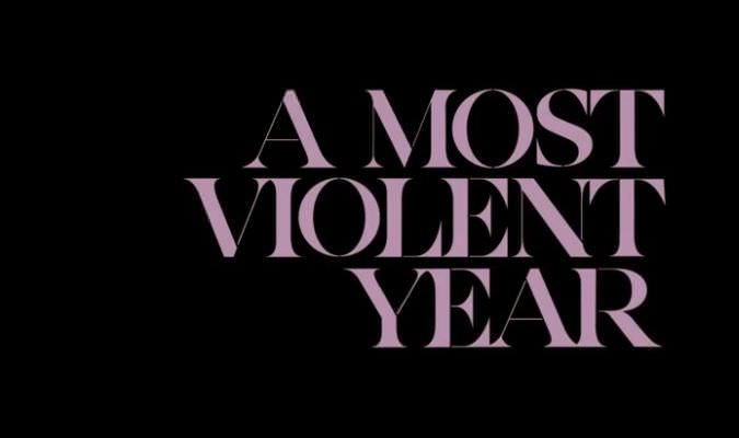 A Most Violent Year – Trailer