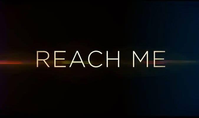 Reach Me – Trailer