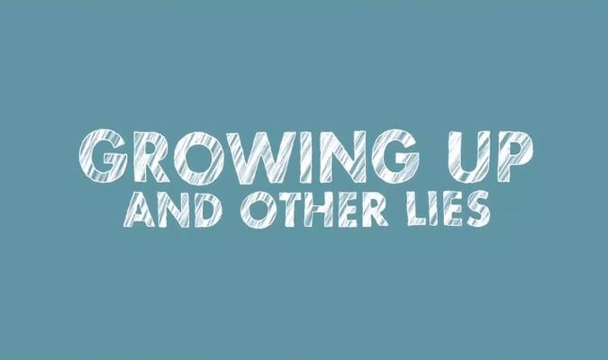 Growing Up and Other Lies – Trailer