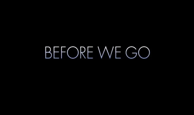 Before We Go – Trailer