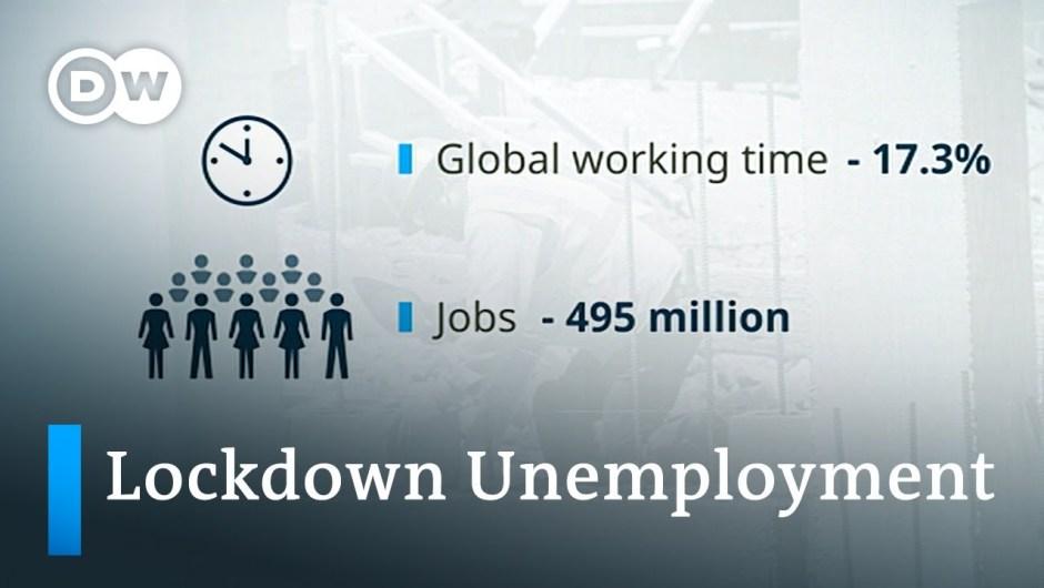 ILO: Coronavirus lockdowns killed 495 million jobs   DW Information