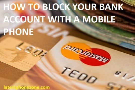 How to close a bank account with a mobile phone incase of emergency