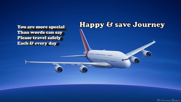 Have A Safe Flight Quotes For Best Friend Latest World Events Unique Flight Quotes