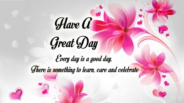 Have a Great Day Messages & Have a Great Day Images and Quotes