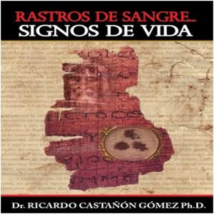 Rastros de Sangre Signos de Vida  Dr. Ricardo Castañón Gómez