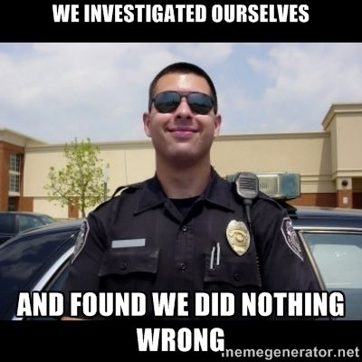 A meme about police investigations into police misconduct