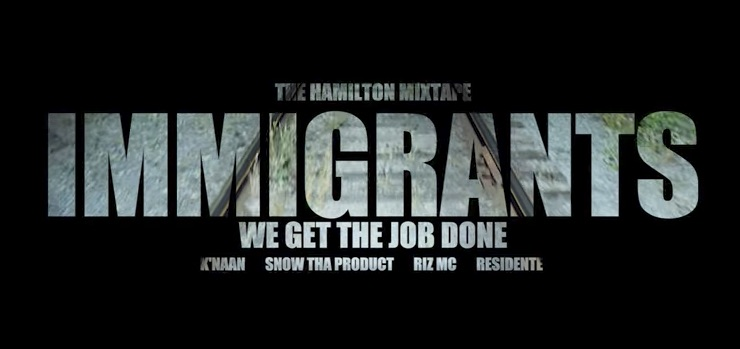 Video of Hamilton Mixtape 'Immigrants (We Get The Job Done)' Is a BIG FU to Trump... Nice