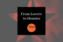 From Lovers to Homies: A Futuro Media Community Podcast Lab Production
