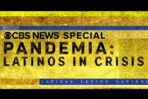 #ICYMI, Here's the Complete 'Pandemia: Latinos in Crisis' CBS NEWS Special Report (VIDEO)