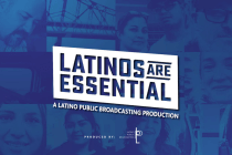 Latino Public Broadcasting Presents LATINOS ARE ESSENTIAL Short Film Series for PBS Digital Channels