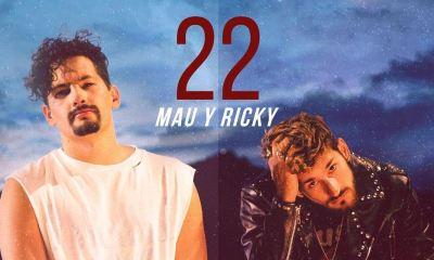 22 é o novo single de Mau y Ricky