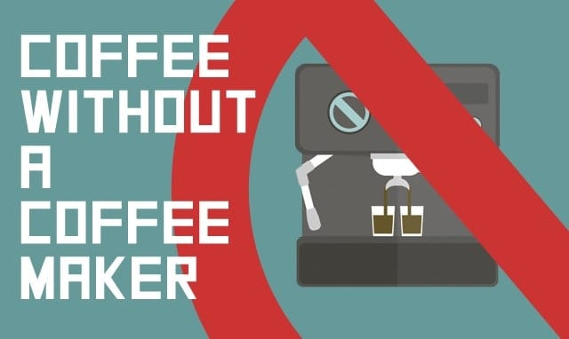 Image Result For How To Make Coffee Without A Coffee Maker At Homea