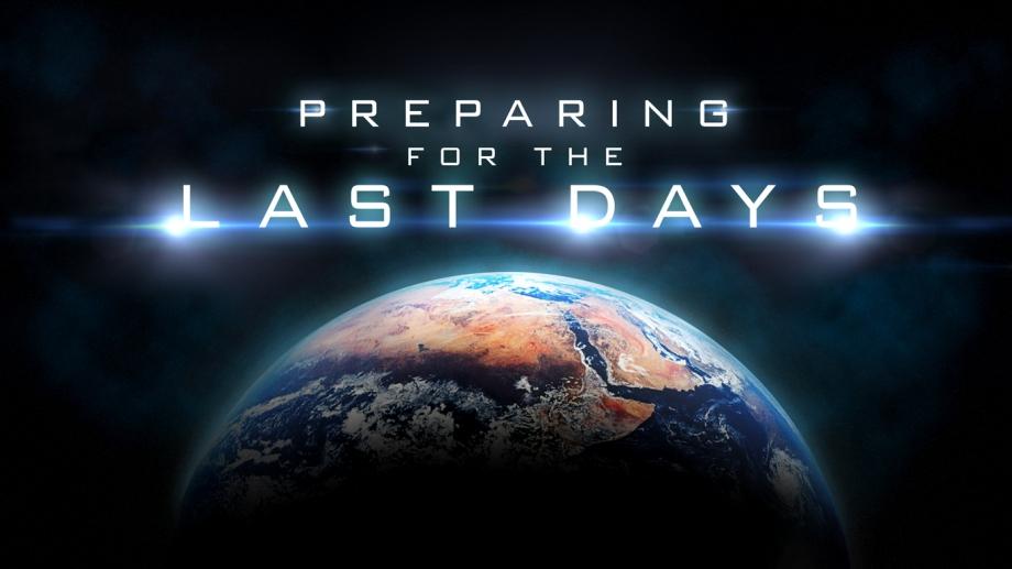 preparing-for-the-last-days