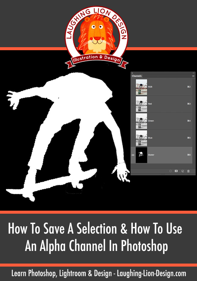 How To Save A Selection & How To Use An Alpha Channel In Photoshop