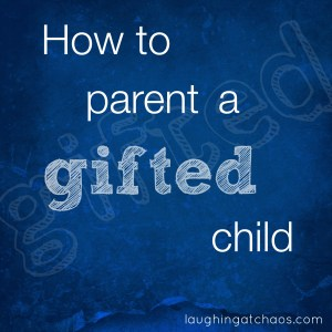 how to parent a gifted child