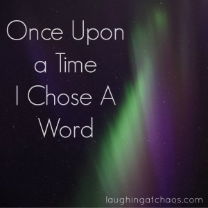 once upon a time I chose a word