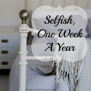 Selfish, One Week A Year