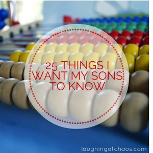 25 Things i want My sons to know