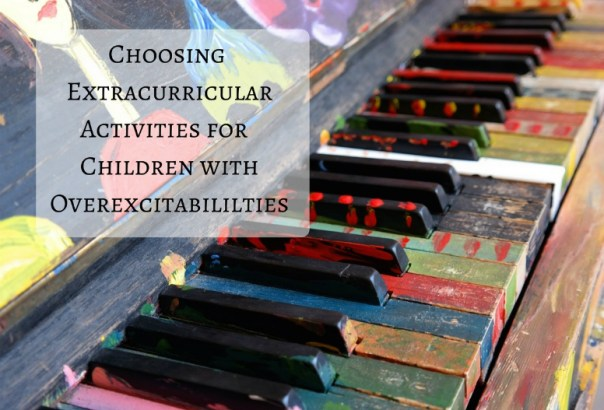 Choosing Extracurricular Activities for Children with Overexcitabililties