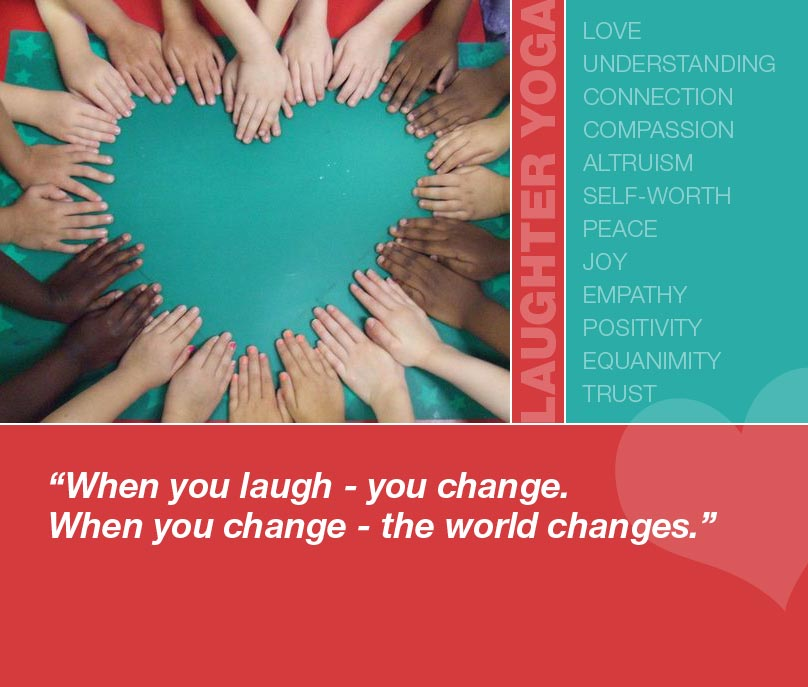 When you laugh - you change. When you change - the world changes.