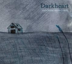 """Darkheart """"Sunshine Slowdown"""" P/E/M"""