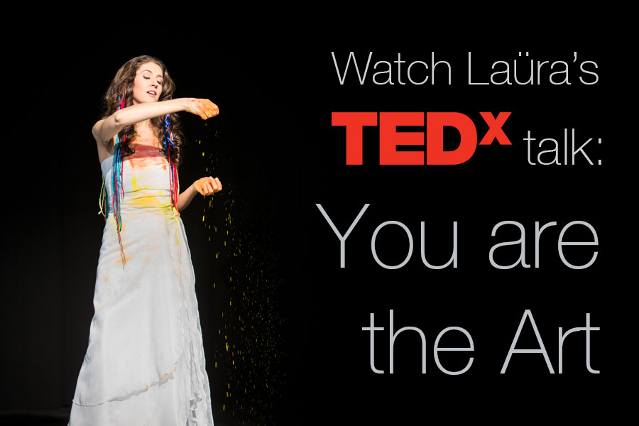 Laura's TEDx Talk You are the Art