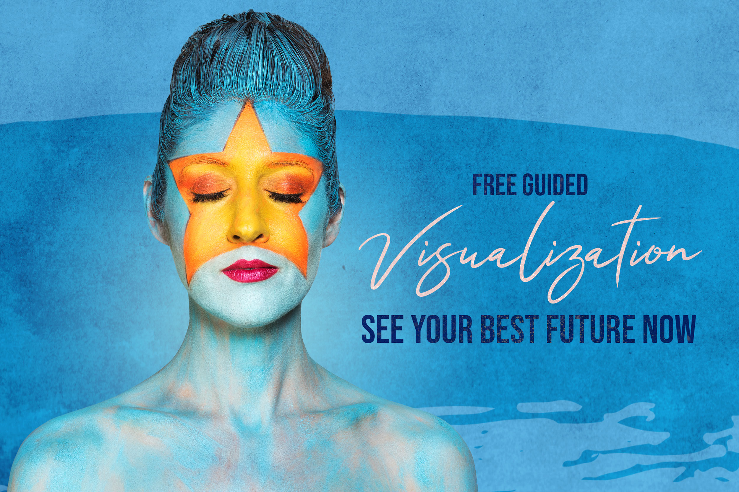 Free Guided Visualization to See Your Best Future Now