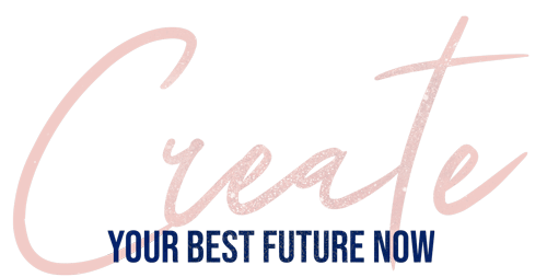 Create your best future now