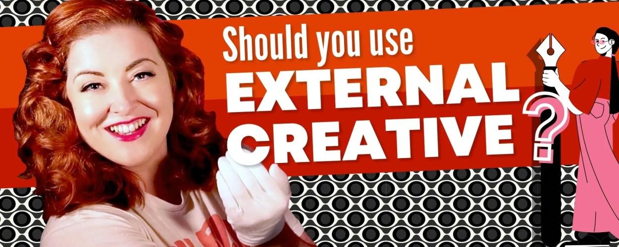 Why use external creative