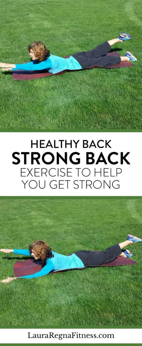 Healthy Back, Strong Back: Exercise To Help You Get Strong-Laura Regna Fitness