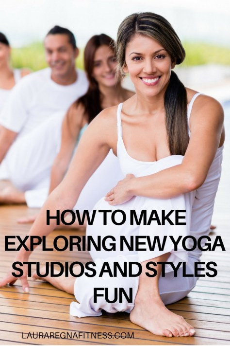 how-to-make-exploring-new-yoga-studios-and-styles-fun-Laura Regna Fitness