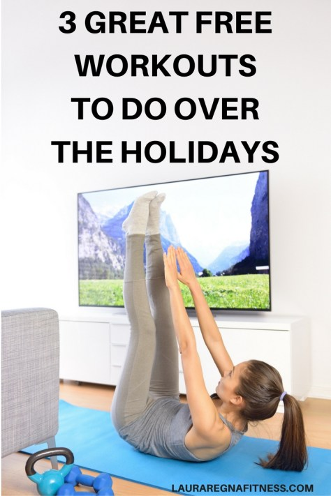 I have designed 3 free workouts you for this holiday season-lauraregnafitness.com