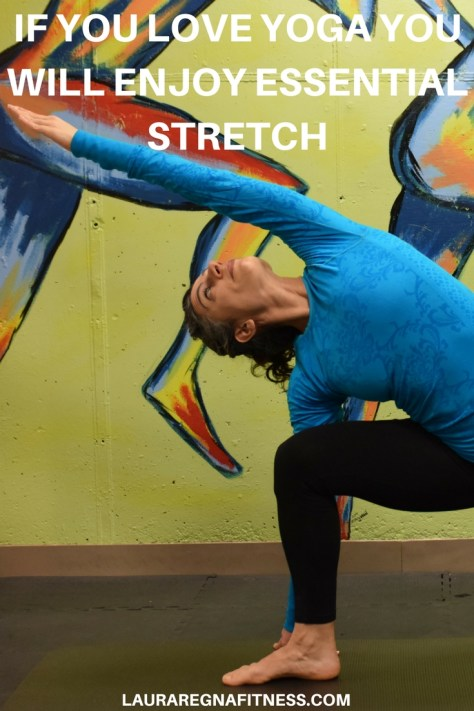 IF YOU LOVE YOGA YOU WILL ENJOY ESSENTIAL STRETCH-Laura Regna Fitness