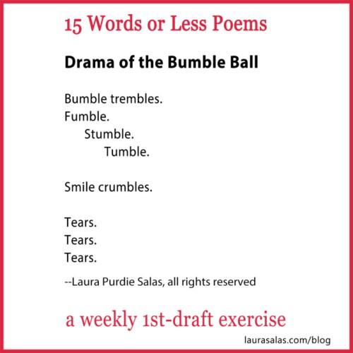 bumble ball 15wol poem