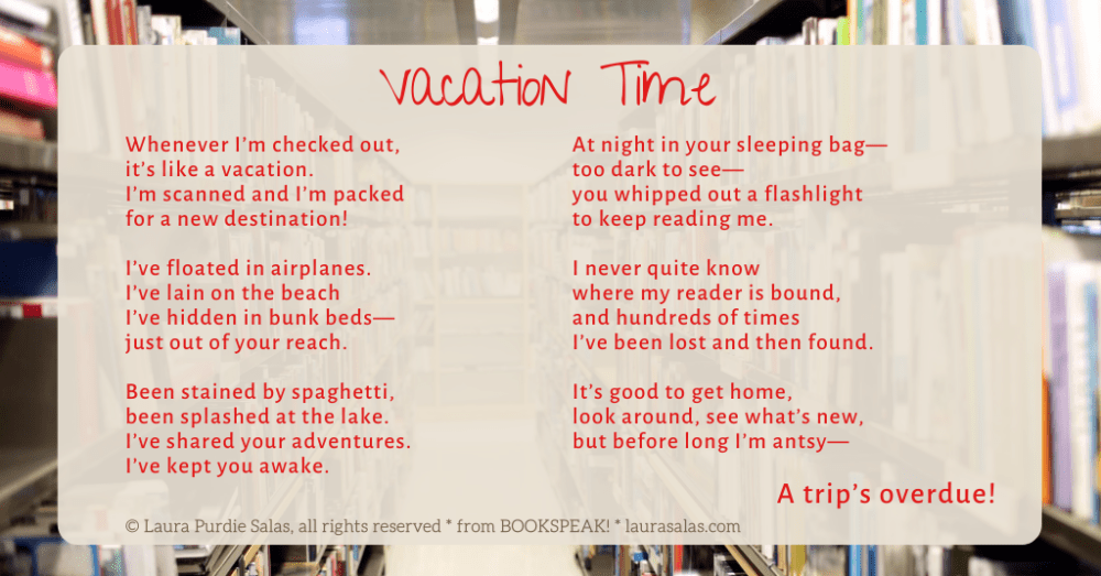 Vacation Time, a poem from BookSpeak, by Laura Purdie Salas