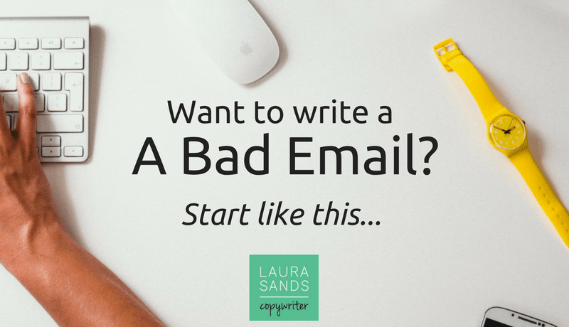 """Desk with a mouse, watch, keyboard and someone's arm, typing out of view. Text says """"Want to write a bad email? Start like this"""""""
