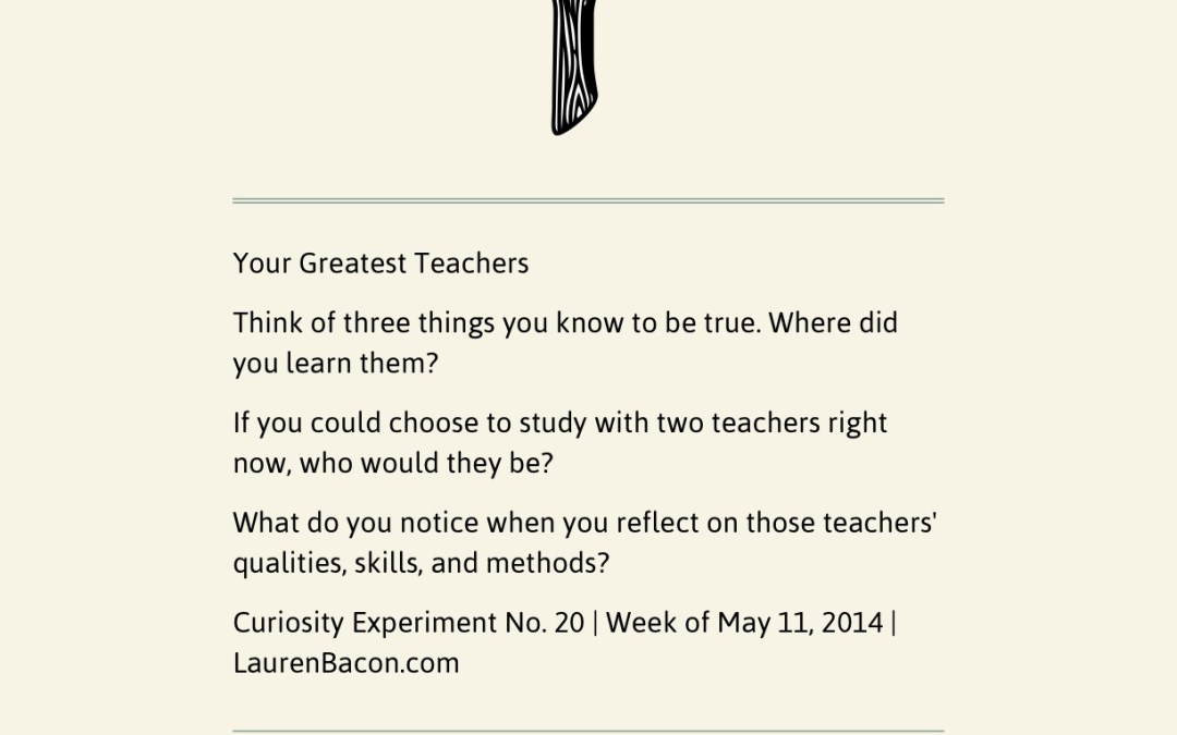 Who Are Your Greatest Teachers?