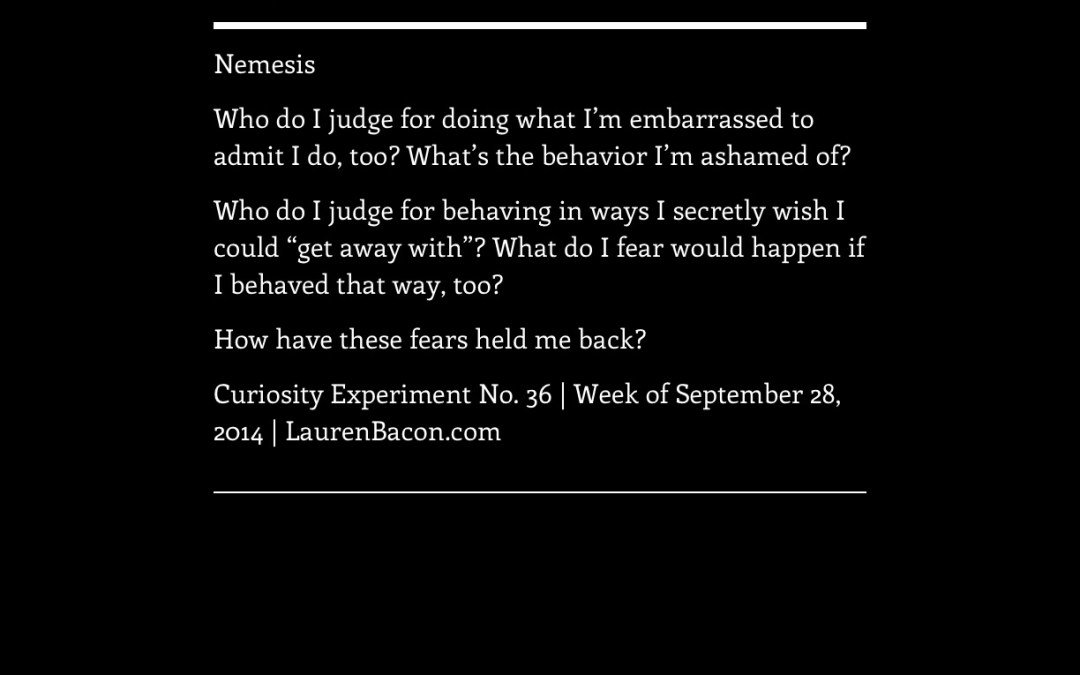 What can you learn from your nemesis?